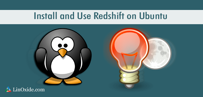 How to Install and Use Redshift Ubuntu 16.04