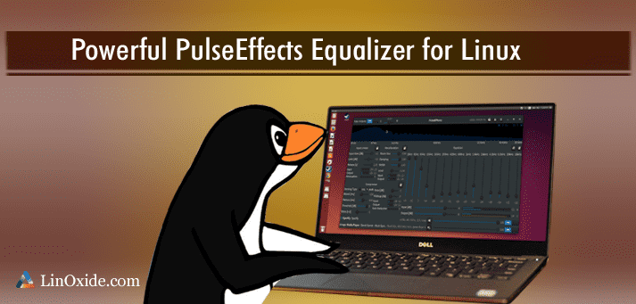 Install Pulse Effects Equalizer on Ubuntu/Linux