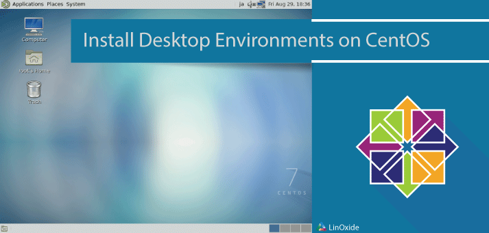 Guide for Installing Desktop Environments on CentOS 7
