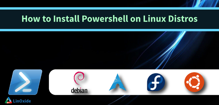 Easy Steps to Install Powershell on Linux Distribution