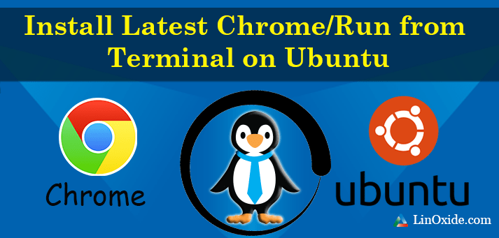 How to Install Chrome Browser on Ubuntu Linux