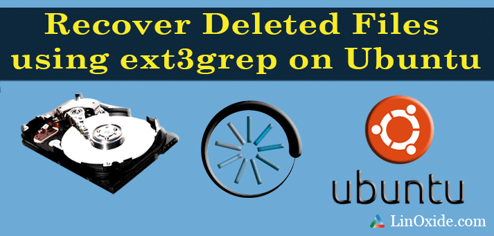 How to Recover Deleted File Using ext3grep on Ubuntu