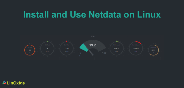 How to Install and Use Netdata Monitoring Tool on Linux