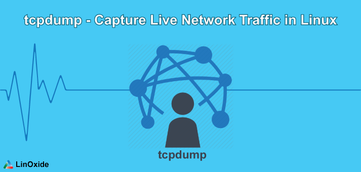 Tcpdump Examples - Capture Network Traffic in Linux