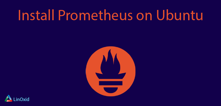 Install Prometheus on Ubuntu 18.04