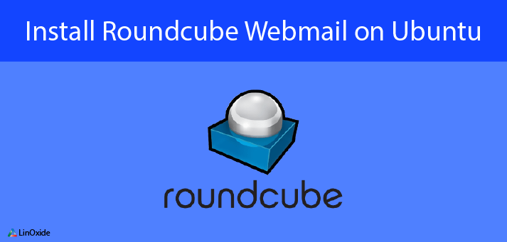 How to Install Roundcube Webmail on Ubuntu 18 04