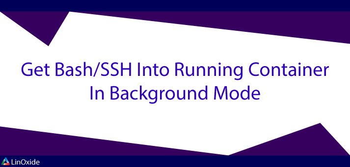 2 Ways to SSH into a Running Docker Container