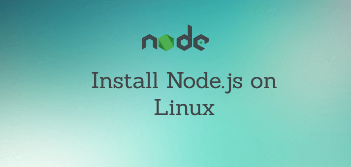 How to Install Node.js from Linux Terminal