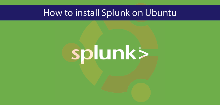 How to Install Splunk on Ubuntu 18 04