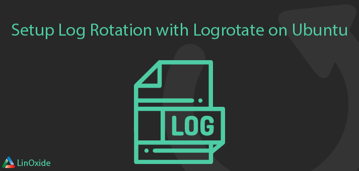 How to Setup Log Rotation with Logrotate on Ubuntu 18.04