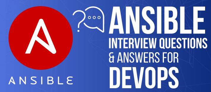 Ansible Interview Questions & Answers for Devops