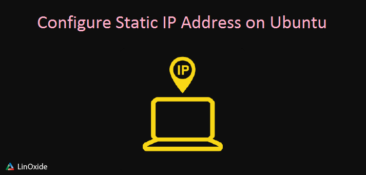 How to Configure Static IP Address on Ubuntu 18.04
