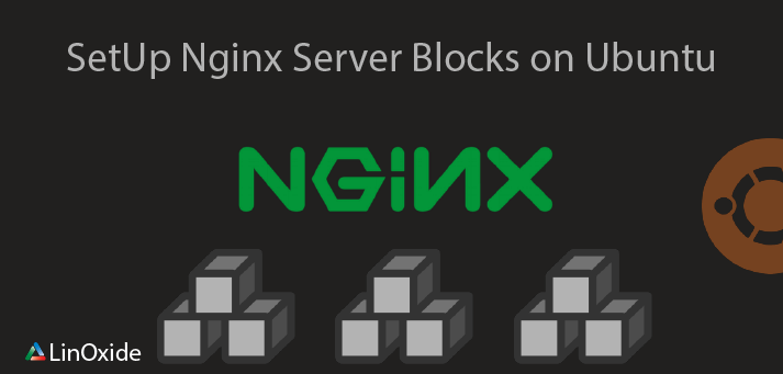 How to Configure Nginx Server Blocks on Ubuntu 18 04