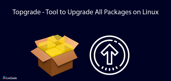 Topgrade Tool Upgrade All Packages Linux