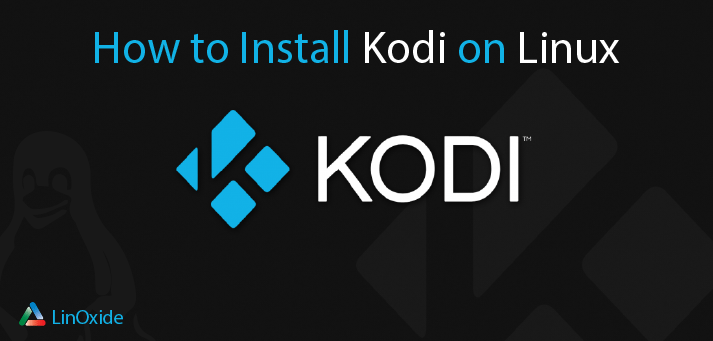 How to Install Kodi on Linux