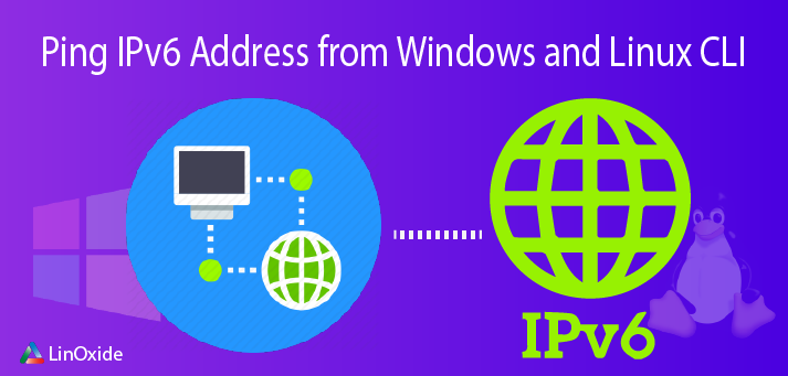 How to Ping IPv6 Address from Windows and Linux CLI
