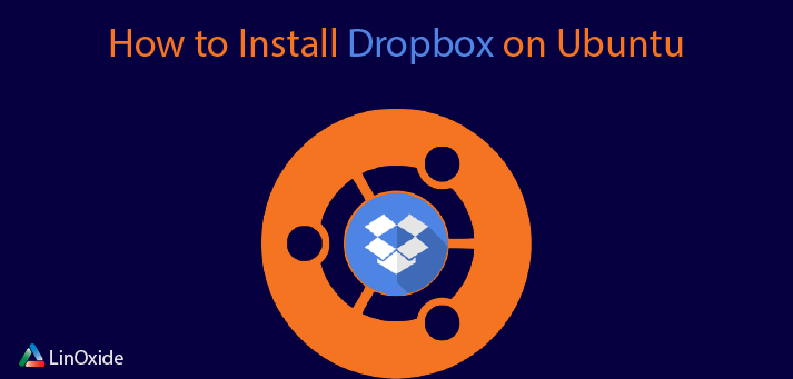 How to Install Dropbox on Ubuntu 18 04 (Terminal/GUI)