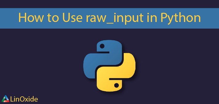 How to Use Python raw_input Function with Examples