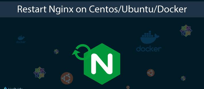 How to Restart Nginx on Ubuntu/Centos/Docker