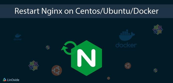 Restart Nginx on Ubuntu, Centos and Docker | Nginx Restart