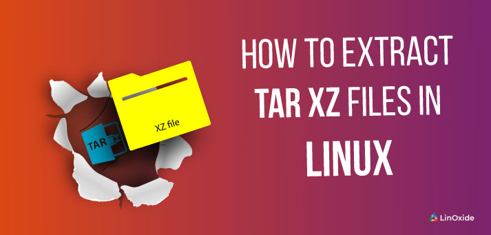 How to Extract tar xz File in Linux