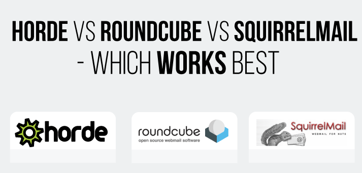 Horde vs Roundcube vs Squirrelmail - Which Works Best