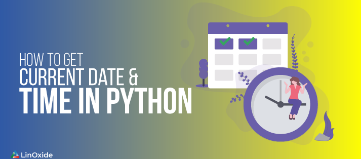 How to Get Current Date and Time in Python