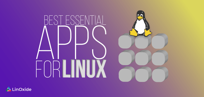 essential linux apps