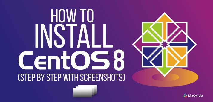 How to Install CentOS 8 (Step by Step with Screenshots)