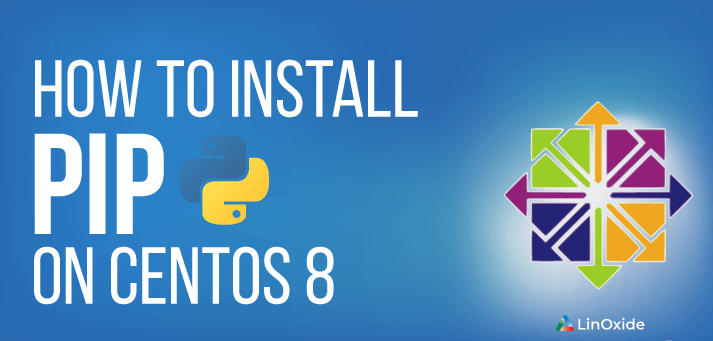 How to Install Pip on CentOS 8