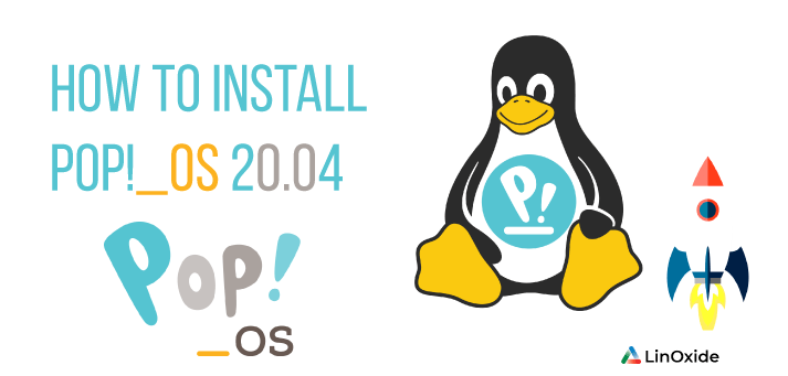 How to Install POP OS 20.04 LTS - Step by Step