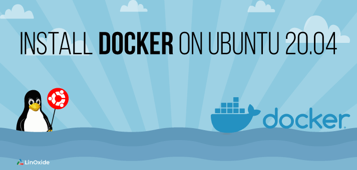 How to Install Docker on Ubuntu 20.04