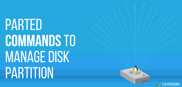 Parted Commands to Manage Disk Partition