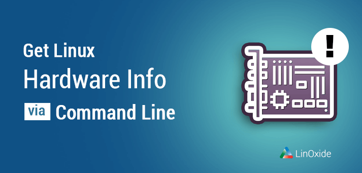 How to Display Linux Hardware Info via Command Line