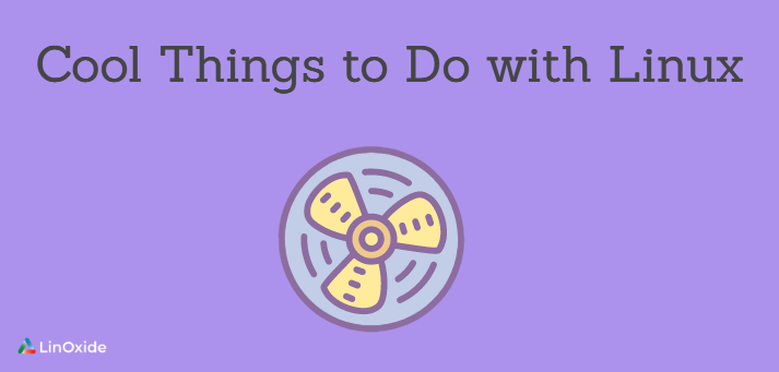 cool things to do with Linux