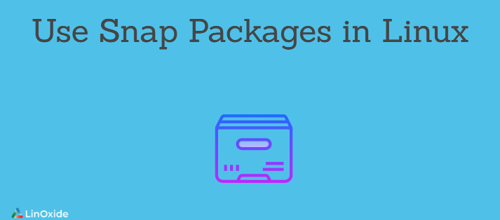 How to Use Snap Packages in Linux