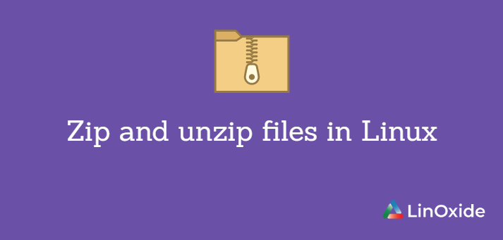How to Zip and UnZip Files in Linux