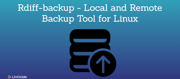 Rdiff-backup - A Local and Remote Backup Tool for Linux