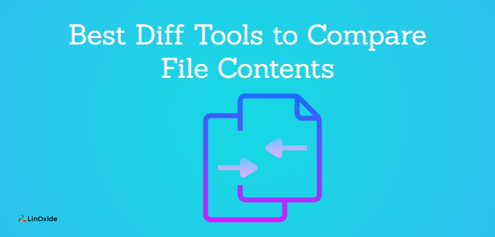 Best Diff Tools to Compare File Contents on Linux