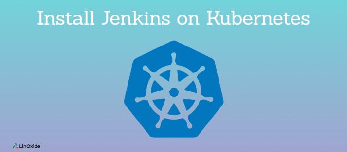 Install Jenkins on Kubernetes