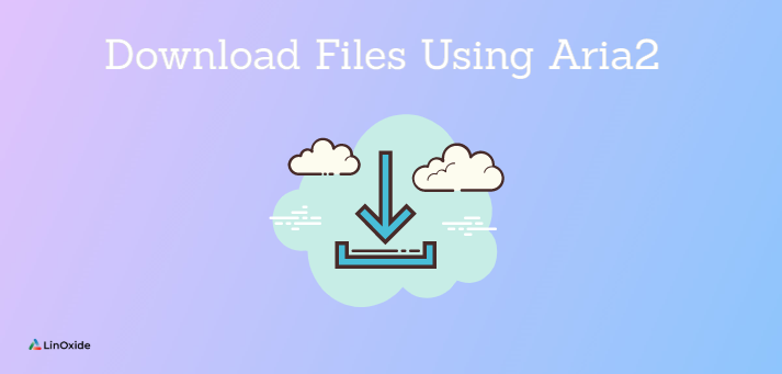 Using aria2 download files