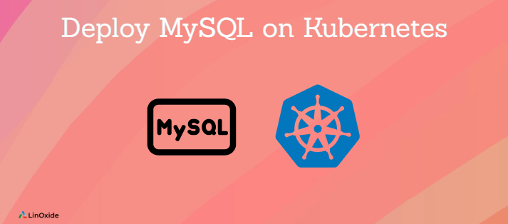 How to Deploy MySQL on Kubernetes