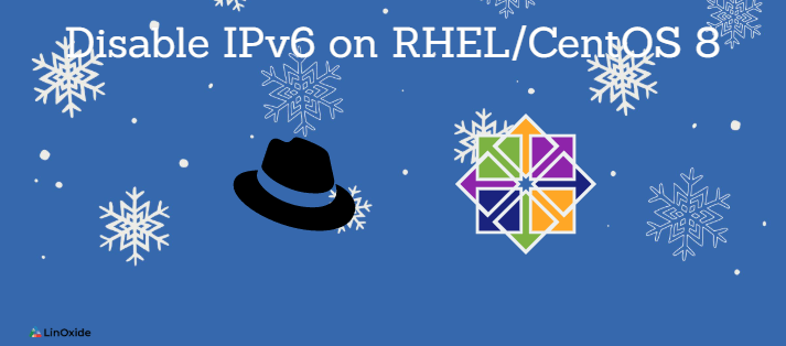 How to Disable IPv6 on RHEL/CentOS 8