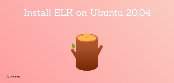 How to Install ELK on Ubuntu 20.04
