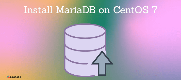 2 Ways to Install MariaDB on CentOS 7