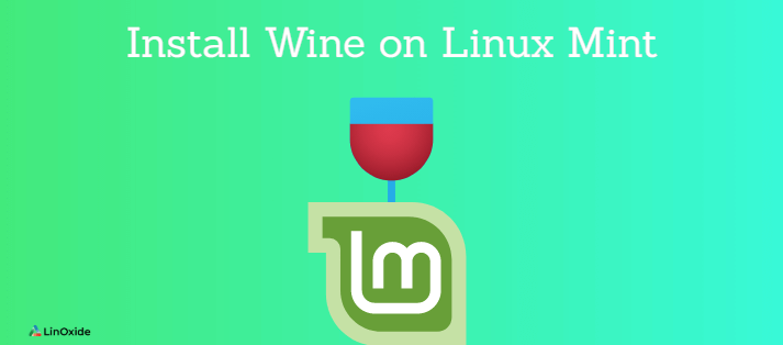 How to Install Wine on Linux Mint 20 and Run Windows Apps