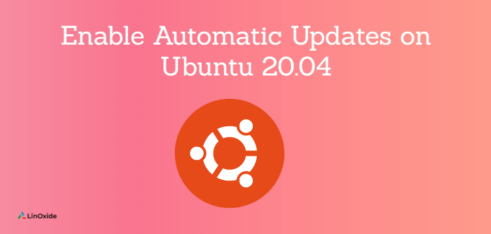 How to Enable Automatic Updates on Ubuntu 20.04