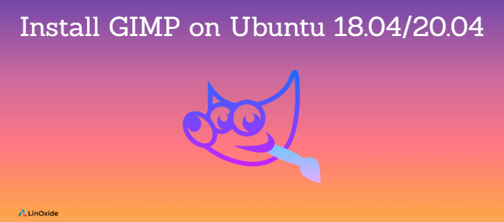 How to Install GIMP on Ubuntu 18.04/20.04