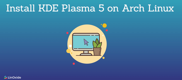 How to Install KDE Plasma 5 on Arch Linux