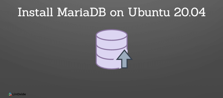 How to Install MariaDB on Ubuntu 20.04 LTS